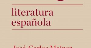 """""""Historia mínima de la literatura española"""" de José-Carlos Mainer. Visión Academicista"""