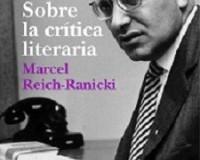 """""""Sobre la crítica literaria"""" de Marcel Reich-Ranicki. Crítica de ayer, crítica de hoy"""