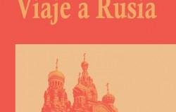 """Viaje a Rusia"" de Stefan Zweig. Travesía anecdótica"