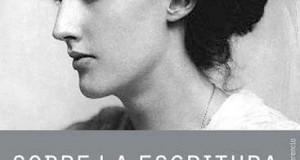 Sobre la escritura de Virginia Woolf. Edición de Federico Sabatini. Selección epistolar
