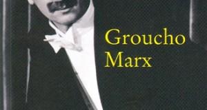 Memorias de un amante sarnoso de Groucho Marx. Reírse de uno mismo
